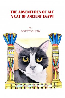 The Adventures of Auf - A Cat of Ancient Egypt by Dotty Schenk from Bookbaby in Teen Novel category