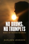 No Drums, No Trumpets - Book Two of the Monitor Series by Darleen Johnson from  in  category