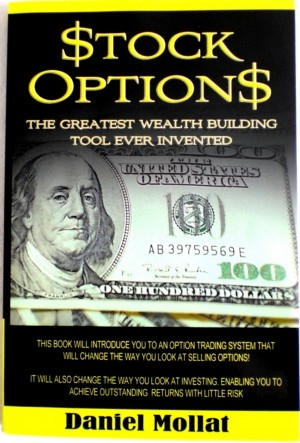 Stock Options: The Greatest Wealth Building Tool Ever Invented by Daniel Mollat from Bookbaby in Finance & Investments category