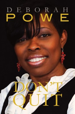 Don't Quit by Deborah Powe from Bookbaby in Religion category