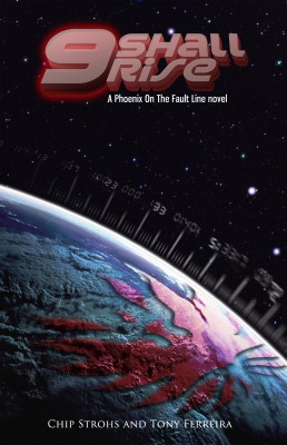 9 Shall Rise - A Phoenix on the Fault Line Novel by Chip Strohs from Bookbaby in General Novel category