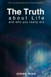 The Truth about Life and Who You Really Are by James Need from  in  category