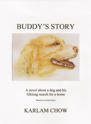 Buddy's Story - A Novel Based on a True Story of a Homeless Dog by Karlam Chow from Bookbaby in General Novel category