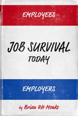 Job Survival Today - Enterprise Effectiveness by Brian RH Monks from Bookbaby in Finance & Investments category