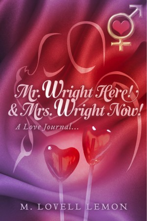 Mr. Wright Here! & Mrs. Wright Now! - A Love Journal... by M. Lovell Lemon from Bookbaby in Romance category
