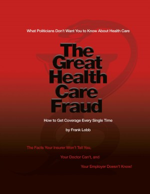 The Great Health Care Fraud - What Politicians Don't Want You to Know About Health Care by Frank Lobb from Bookbaby in Family & Health category