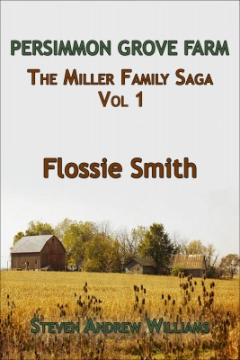 Flossie Smith - The Miller Family Saga Vol 1 by Steven Andrew Williams from Bookbaby in Family & Health category