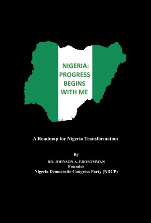 Nigeria: Progress Begins With Me by Dr. Johnson A. Edosomwan from Bookbaby in Politics category