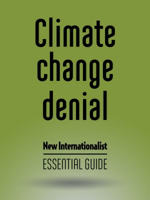 Climate Change Denial New Internationalist - Essential Guide by Danny Chivers from Bookbaby in Politics category