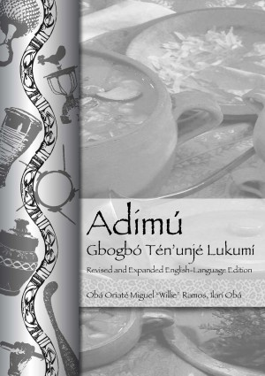 Adimú—Gbogbó Tén'unjé Lukumí Revised and expanded English-Language Edition by Miguel
