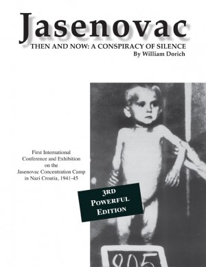 Jasenovac Then and Now: A Conspiracy of Silence by William Dorich from Bookbaby in History category
