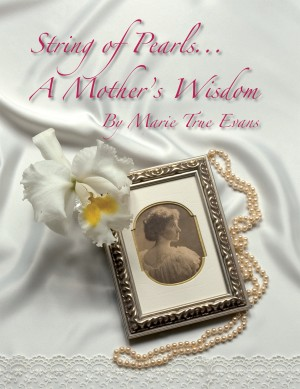 String of Pearls A Mother's Wisdom by Marie True Evans from Bookbaby in General Novel category