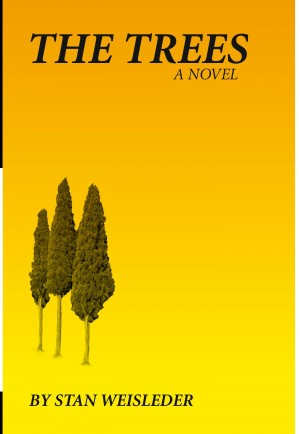 The Trees  by Stan Weisleder from Bookbaby in General Novel category
