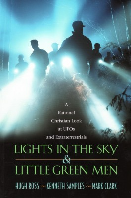 Lights In the Sky & Little Green Men A Rational Christian Look at UFOs and Extraterrestrials by Hugh Ross from Bookbaby in Science category