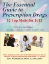 The Essential Guide to Prescription Drugs, 12 Top Meds for 2012 Vol. 1,  by James J Rybacki from  in  category