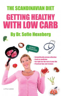 The Scandianvian Diet Getting Healthy With Low Carb by Dr. Sofie Hexeberg from Bookbaby in Family & Health category
