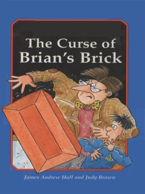 The Curse of Brian's Brick  by James Andrew Hall from Bookbaby in Children category