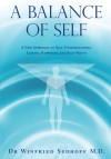A Balance of Self A New Approach to Self Understanding, Lasting Happiness, and Self-Truth by Dr. Winfried Sedhoff M.D. from  in  category
