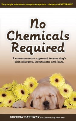 No Chemicals Required Common-sense approach to your dog's skin allergies, infestations and fears by Beverly Barkway from Bookbaby in General Novel category