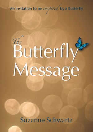 The Butterfly Message An Invitation To Be Inspired By A Butterfly by Suzanne Schwartz from Bookbaby in Lifestyle category