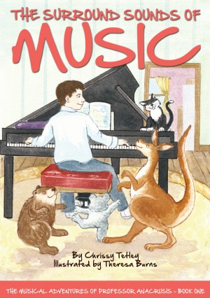 The Surround Sounds of Music - The Musical Adventures of Professor Anacrusis – Book One by Chrissy Tetley from Bookbaby in Teen Novel category