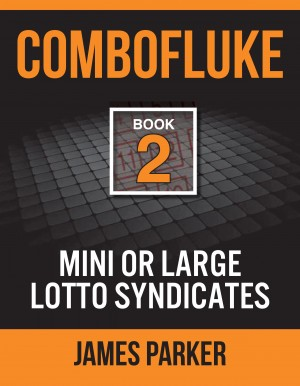 Combofluke Book 2 - Mini or Large Lotto Syndicates by James Parker from Bookbaby in General Novel category