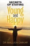 Secrets of Staying Young and Happy