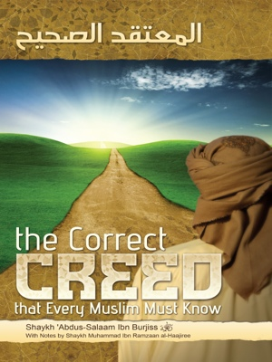 The Correct Creed that Every Muslim Must Know by Shaykh 'Abdus-Salaam Ibn Burjiss from Bookbaby in Religion category
