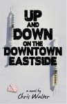 Up and Down on the Downtown Eastside  by Chris Walter from  in  category