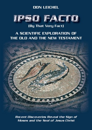 Ipso Facto A Scientific Exploration Of The Old And The New Testament by Don Leichel from Bookbaby in Religion category