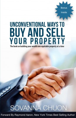 Unconventional Ways to Buy and Sell Your Property - The Book On Building Your Wealth One Equitable Property At a Time by Sovanna Chuon from Bookbaby in Finance & Investments category