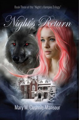 Night's Return - Book Three of the 'Night's Vampire Trilogy' by Mary M. Cushnie-Mansour from Bookbaby in Romance category