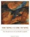 The Song I Came to Sing The Misadventures of Archibald Campbell by Roderick W. MacIver from  in  category