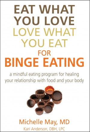 Eat What You Love, Love What You Eat for Binge Eating - Mindful Eating Program for Healing Your Relationship with Food & Your Body by Kari Anderson, DBH, LPC from Bookbaby in Lifestyle category