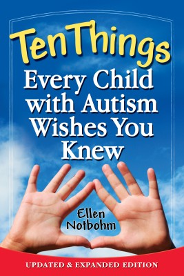 Ten Things Every Child with Autism Wishes You Knew: Updated and Expanded Edition  by Ellen Notbohm from Bookbaby in General Novel category