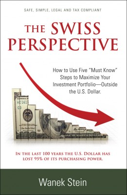 The Swiss Perspective How to Use 5 'Must Know' Steps to Maximize your Investment Portfolio by Wanek Stein from Bookbaby in Finance & Investments category