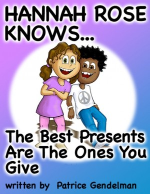 The Best Presents Are The Ones You Give  by patrice Gendelman from Bookbaby in Teen Novel category