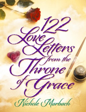 122 Love Letters from the Throne of Grace by Nichole Marbach from Bookbaby in Religion category