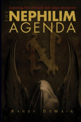 The Nephilim Agenda Exposing the Ultimate Last Days Deception by Randy DeMain from Bookbaby in Religion category