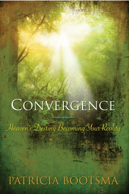 Convergence Heaven's Destiny Becoming Your Reality by Patricia Bootsma from Bookbaby in Religion category