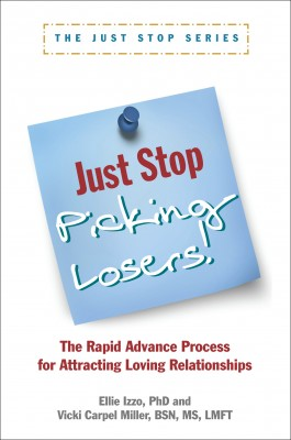 Just Stop Picking Losers! The Rapid Advance Process for Attracting Loving Relationships by Ellie Izzo, PhD from Bookbaby in Romance category