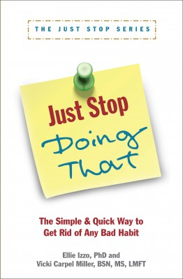 Just Stop Doing That! The Simple & Quick Way to Get Rid of Any Bad Habit by Ellie Izzo, PhD from Bookbaby in Lifestyle category