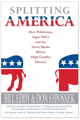 Splitting America How Politicians, Super PACs and the News Media Mirror High Conflict Divorce by Bill Eddy from Bookbaby in Politics category