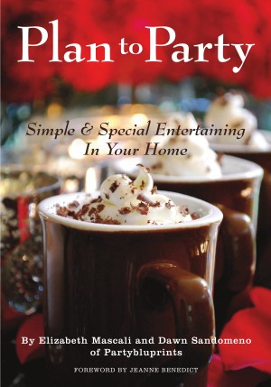 Plan to Party Simple & Special Entertaining in Your Home by Elizabeth Mascali from Bookbaby in General Novel category