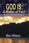 GOD IS: A Matter of Fact The Scientific Theory of Supreme Intelligence by Marc Watson from  in  category