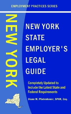 New York State Employer's Legal Guide  by Diane M Pfadenhauer, SPHR, Esq. from Bookbaby in Law category