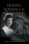 Healing, Romance, and Revolution Letters from an American Nurse in 1926 China by Dennis Buckmaster from  in  category