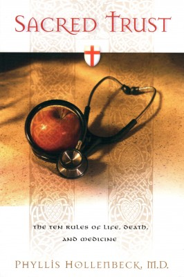 Sacred Trust The Ten Rules of Life, Death, and Medicine by Phyllis Hollenbeck from Bookbaby in Family & Health category