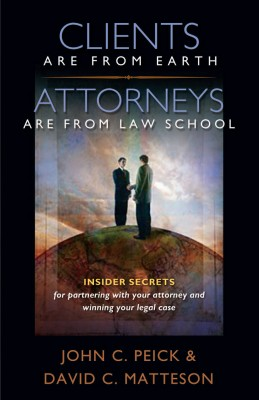 Clients Are From Earth, Attorneys Are From Law School  by John Peick from Bookbaby in Law category