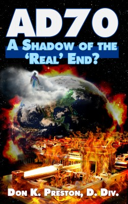AD 70: A Shadow of the 'Real' End? by Don K. Preston D. Div. from Bookbaby in Religion category